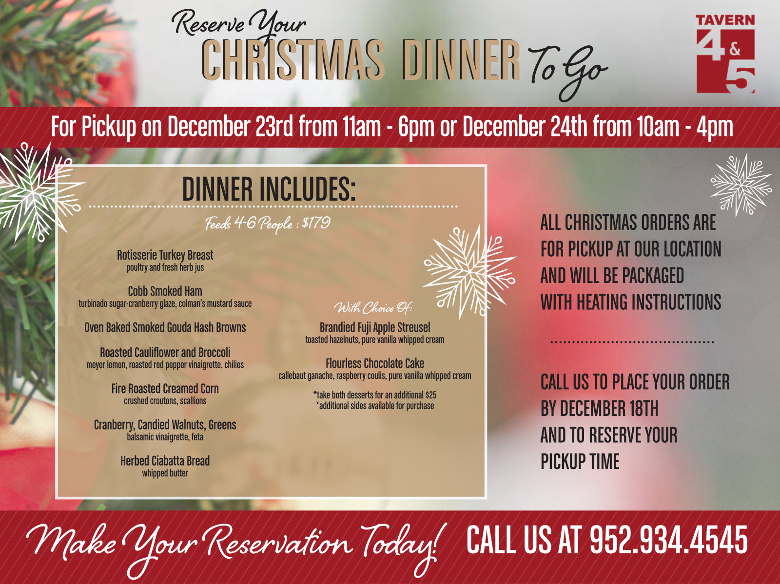 Reserve your Christmas dinner to go! Call 952.934.4545